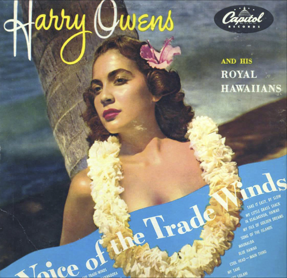 Harry Owens Voice Of The Trade Winds
